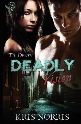 Deadly Vision ('Til Death #1)