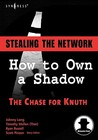 Stealing the Network: How to Own a Shadow (Stealing the Network) (Stealing the Network)