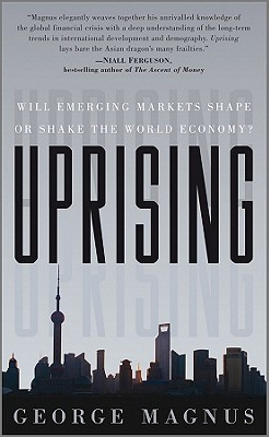 Uprising: Will Emerging Markets Shape or Shake the World Economy?
