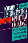 Economic Discrimination and Political Exchange: World Political Economy in the 1930s and 1980s