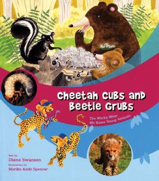 Cheetah Cubs and Beetle Grubs by Diane Swanson