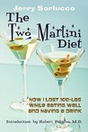 The Two Martini Diet: How I Lost 100+lbs While Eating Well and Having a Drink