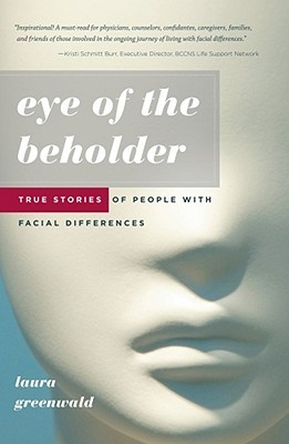 Eye of the Beholder: True Stories of People with Facial Differences