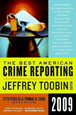 The Best American Crime Reporting 2009 by Jeffrey Toobin