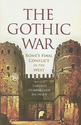 The Gothic War by Torsten Cumberland Jacobsen