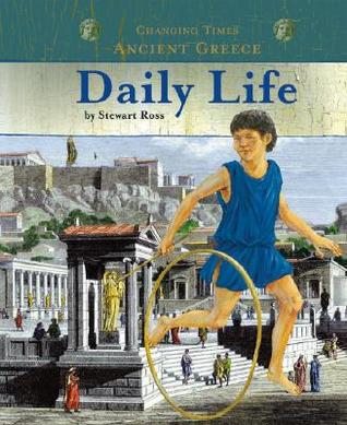 Daily Life (Changing Times: Ancient Greece)