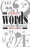 In Other Words: A Coursebook on Translation