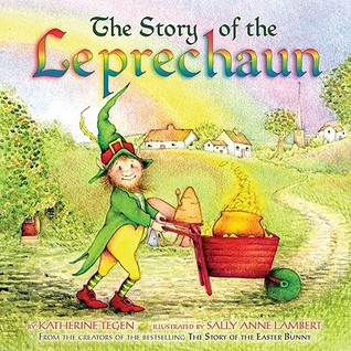 The Story of the Leprechaun by Katherine Tegen