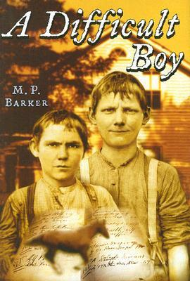 A Difficult Boy by M.P. Barker