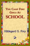 The Camp Fire Girls at School; Or, The Wohelo Weavers (The Camp Fire Girls, #2)