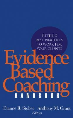 Evidence Based Coaching Handbook by Dianne R. Stober