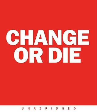 Change or Die CD: The Three Keys to Change at Work and in Life