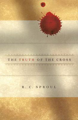 The Truth of the Cross by R.C. Sproul