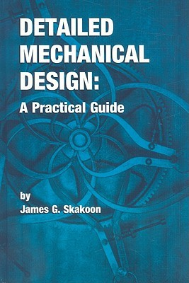 Detailed Mechanical Design: A Practical Guide