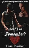 Don't You Remember? by Lana Davison