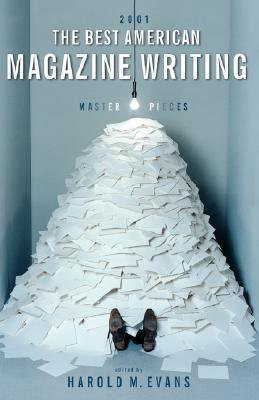 The Best American Magazine Writing 2001 by Harold M. Evans
