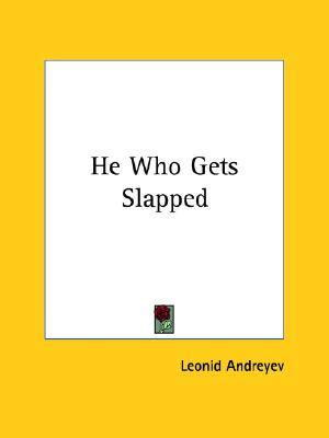 He Who Gets Slapped by Leonid Andreyev