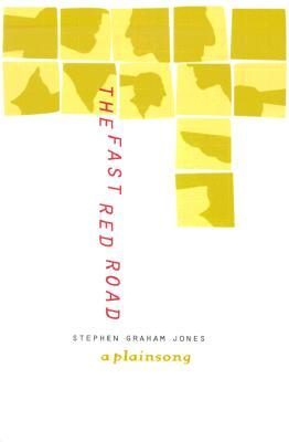 The Fast Red Road by Stephen Graham Jones