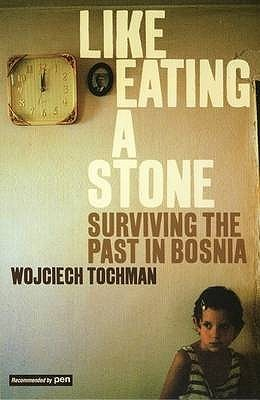 Like Eating a Stone by Wojciech Tochman
