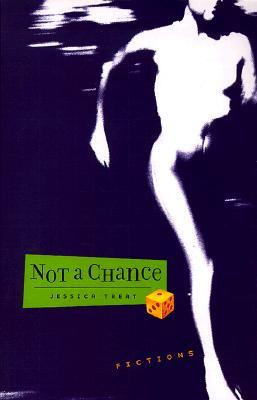 Not a Chance by Jessica Treat