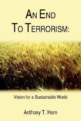 An End to Terrorism: Vision for a Sustainable World