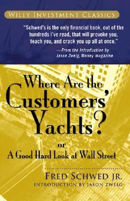 Where Are the Customers' Yachts? by Fred Schwed Jr.