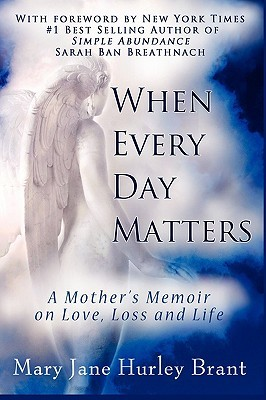 When Every Day Matters, a Mother's Memoir on Love, Loss and Life