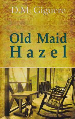 Old Maid Hazel by D.M. Giguere