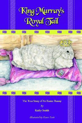 King Murray's Royal Tail: The True Story of an Easter Bunny