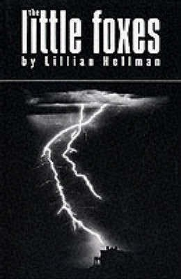 The Little Foxes by Lillian Hellman
