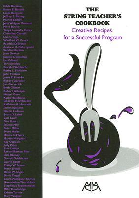 The String Teacher's Cookbook: Creative Recipes For A Successful Program (Meredith Music Resource)