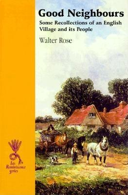 Good Neighbours: Some Recollections of an English Village and Its People