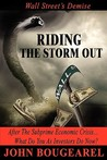 Riding the Storm Out: Wall Street's Demise and Stock Market Crash, After the Subprime Crisis...What Can You as Investor Do Now?