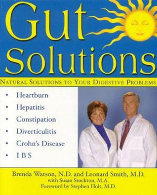 Gut Solutions: Natural Solutions for Your Digestive Conditions