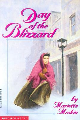 Day of the Blizzard by Marietta D. Moskin