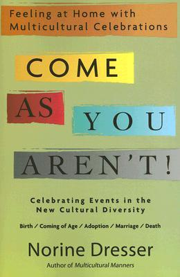 Come as You Aren't! by Norine Dresser