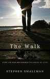The Walk, Steps for New and Renewed Followers of Jesus