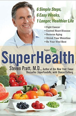 SuperHealth by Steven G. Pratt