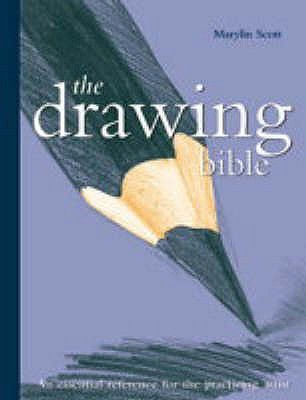 The Drawing Bible: The Essential Reference For The Practicing Artist