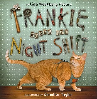 Frankie Works the Night Shift by Lisa Westberg Peters