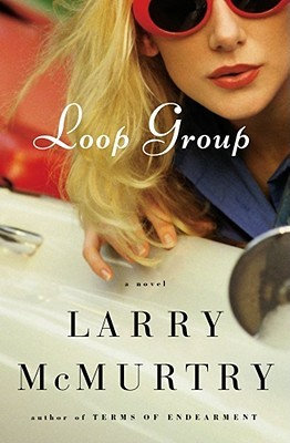 Loop Group by Larry McMurtry