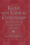 Islam and Liberal Citizenship: The Search for an Overlapping Consensus