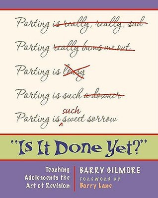 Is It Done Yet?: Teaching Adolescents the Art of Revision