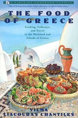 Food of Greece: Cooking, Folkways, and Travel in the Mainland and Islands of Greece