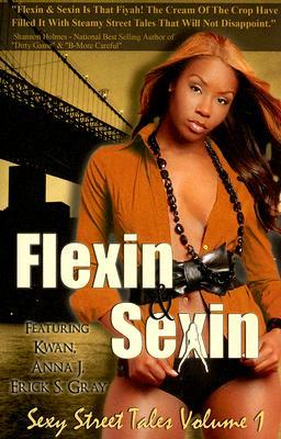 Flexin' & Sexin by Erick S. Gray