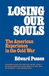 Losing Our Souls: The American Experience in the Cold War