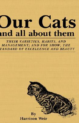 Our Cats And All About Them by Harrison Weir