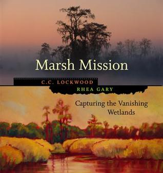 Marsh Mission: Capturing the Vanishing Wetlands