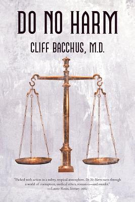 Do No Harm by Cliff Bacchus