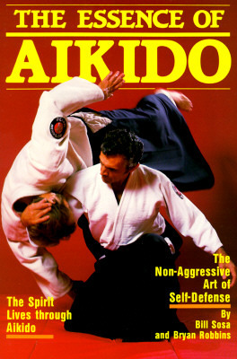 The Essence of Aikido by Bill Sosa